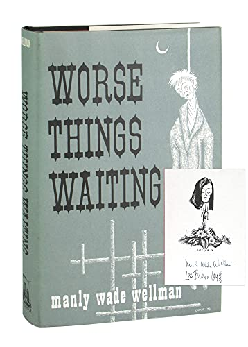 Worse Things Waiting: Manly Wade Wellman