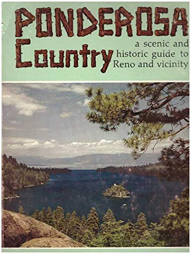 PONDEROSA COUNTRY A Scenic and Historic Guide to Reno and Vicinity ( Nevada ) Reno is Biggest ...