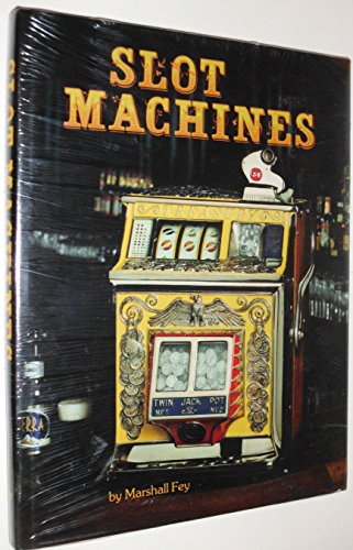 Slot Machines: An Illustrated History of America's: Fey, Marshall
