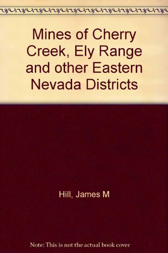 9780913814659: Mines of Cherry Creek, Ely Range and other Eastern Nevada Districts