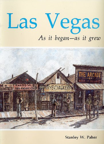 Las Vegas As It Began As It: Stanley W. Paher