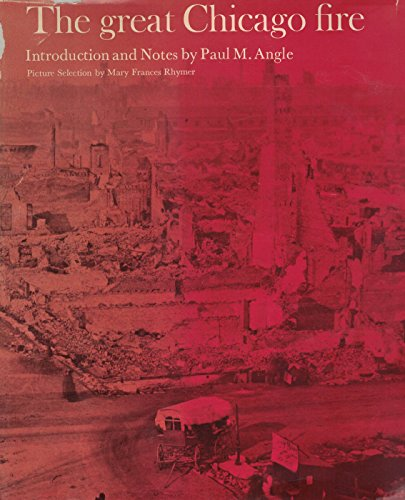 The Great Chicago Fire, October 8-10, 1871: Angle, Paul M.