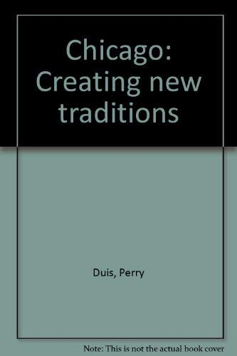 9780913820056: Chicago: Creating New Traditions