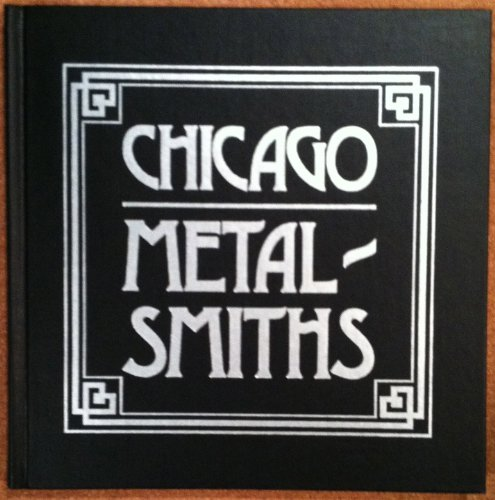 9780913820063: Chicago Metalsmiths: An Illustrated History