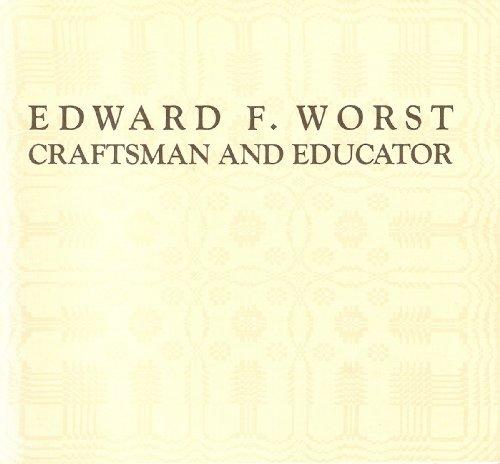 9780913820124: Edward F. Worst: Craftsman and Educator