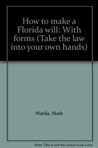 9780913825495: How to make a Florida will: With forms (Take the law into your own hands)