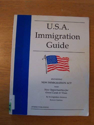 9780913825518: U.S.A. immigration guide: Including the new rules for the Immigration Act of 1990 with new opportunities for investor permanent residency and non-immigrant visas