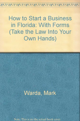 9780913825570: How to Start a Business in Florida: With Forms (Take the Law Into Your Own Hands)