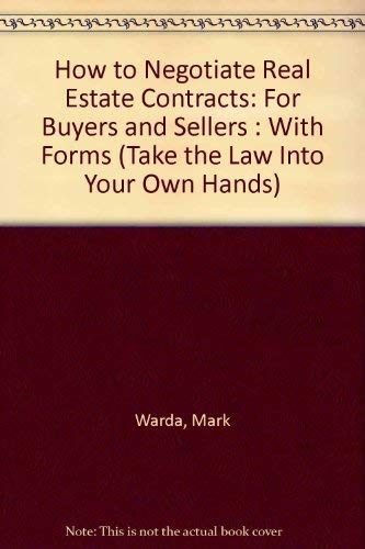 9780913825594: How to Negotiate Real Estate Contracts: For Buyers and Sellers : With Forms (Take the Law Into Your Own Hands)