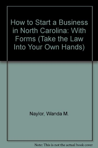 9780913825938: How to Start a Business in North Carolina: With Forms (Take the Law Into Your Own Hands)