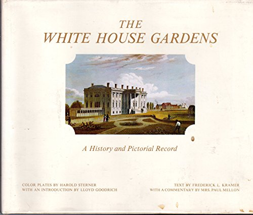 The White House Gardens: A History and: Patricia Nixon, Frederick