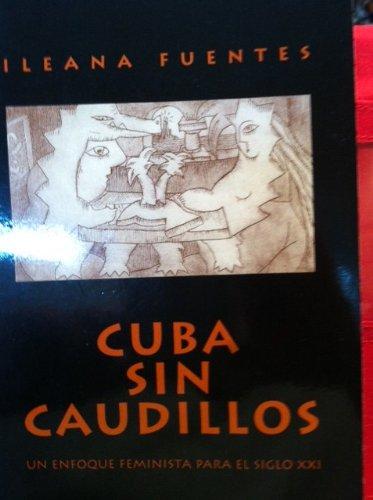 9780913827086: Cuba Sin Caudillos Un Enfoque Feminista