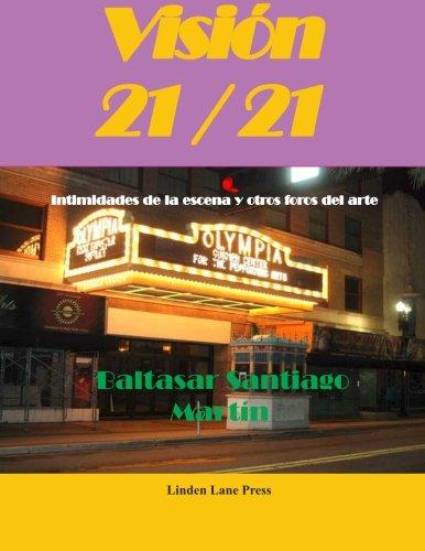 9780913827123: Visión 21/21: Intimidades de la escena y otros foros del arte (Spanish Edition)
