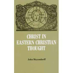 Christ in Eastern Christian Thought: Meyendorff, John