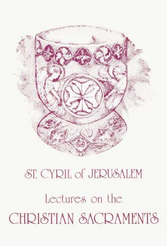 9780913836392: Lectures on the Christian Sacraments: The Procatechesis and the Five Mystagogical Catecheses (English and Ancient Greek Edition)