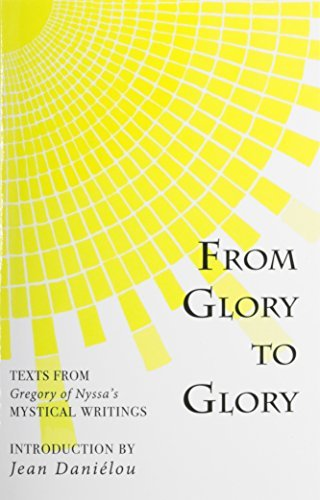 9780913836545: From Glory to Glory: Texts from Gregory of Nyssa's Mystical Writings