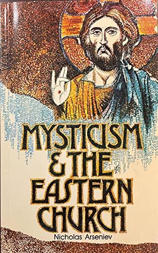Mysticism and the Eastern Church: Nicholas Arseniev