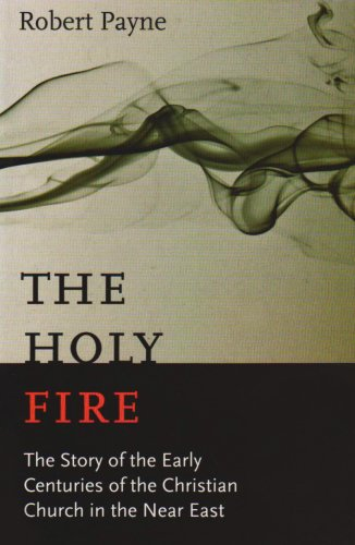 The Holy Fire: The Story of the: Robert Payne