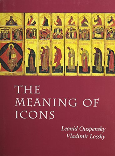 The Meaning of Icons: Ouspensky, Leonid; Lossky, Vladimir