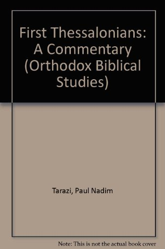 1 Thessalonians: A Commentary (Orthodox Biblical Studies): Paul Nadim Tarazi