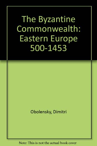 9780913836989: The Byzantine Commonwealth: Eastern Europe 500-1453