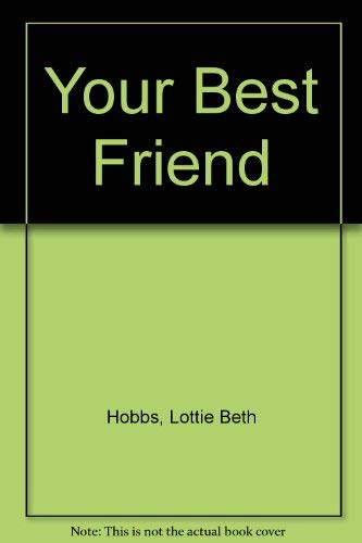 Your Best Friend : The Privilege of: Lottie B. Hobbs