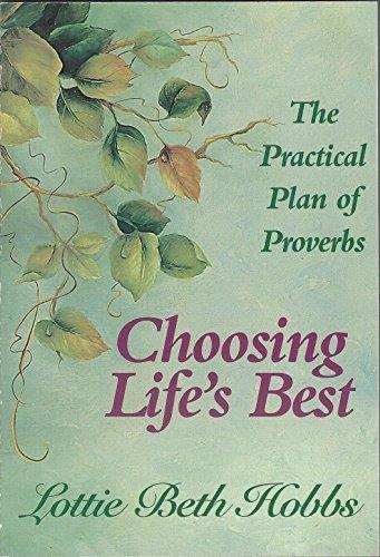 Choosing Life's Best, The Practical Plan of: Hobbs, Lottie Beth
