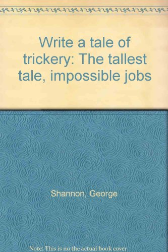 9780913839577: Write a tale of trickery: The tallest tale, impossible jobs