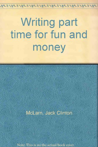 Writing part time for fun and money: McLarn, Jack Clinton