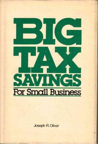 Big tax savings for small business: Joseph R Oliver
