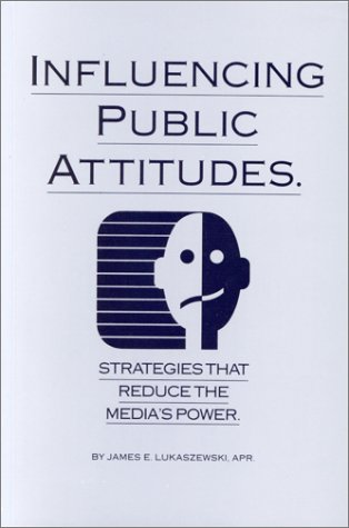 9780913869031: Influencing Public Attitudes: Strategies That Reduce the Media's Power
