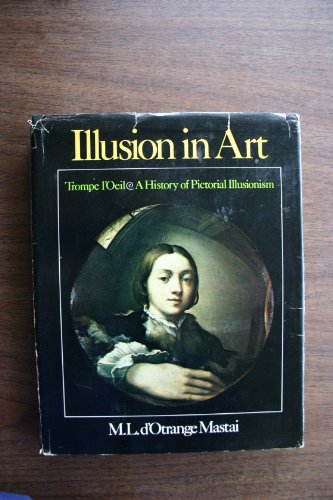 Illusion in Art. Tromp l`Oeil. A History of Pictorial Illusionism