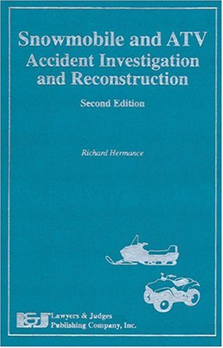 9780913875025: Snowmobile and ATV Accident Investigation and Reconstruction, Second Edition