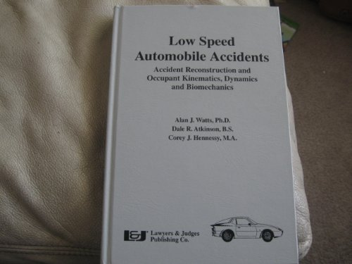 9780913875230: Low Speed Automobile Accidents: Accident Reconstruction and Occupant Kinematics, Dynamics, and Biomechanics