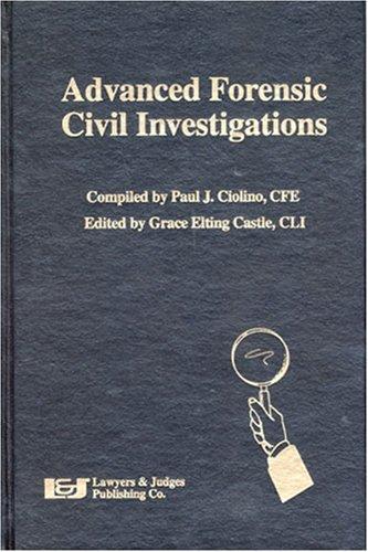 Advanced Forensic Civil Investigations: Paul J. Ciolino