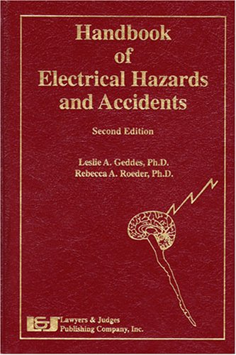 Handbook of Electrical Hazards and Accidents: Geddes, L. A./ Roeder, Rebecca A., Ph.D.