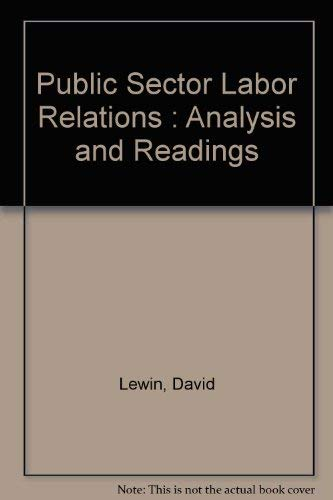 Public Sector Labor Relations : Analysis and Readings: David Lewin, Peter Feville, Thomas A. Kochan