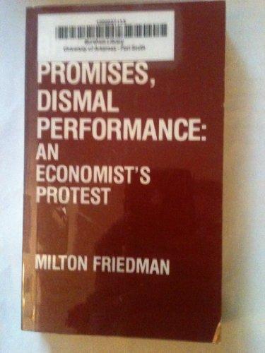 9780913878293: Bright Promises, Dismal Performance: An Economists Protest