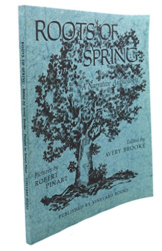 9780913886038: Roots of spring: A narrative anthology