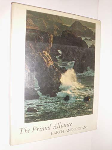THE PRIMAL ALLIANCE: Earth & Ocean.: Richard Kauffman & John Hay