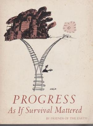 9780913890165: Progress as If Survival Mattered