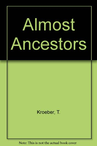 9780913890523: Almost Ancestors: The First Californians