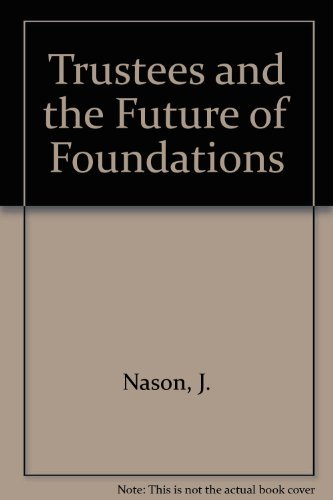 Trustees and the Future of Foundations: Nason, J.