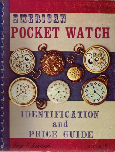 9780913902097: American Pocket Watch Identification and Price Guide, Book 2