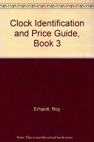 9780913902509: Clock Identification and Price Guide, Book 3