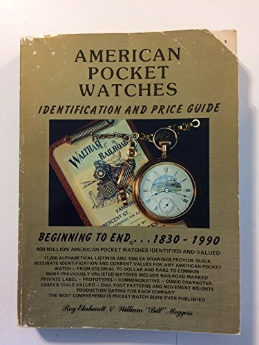"""American Pocket Watches Identification and Price Guide: William """"Bill"""" Meggers,"""
