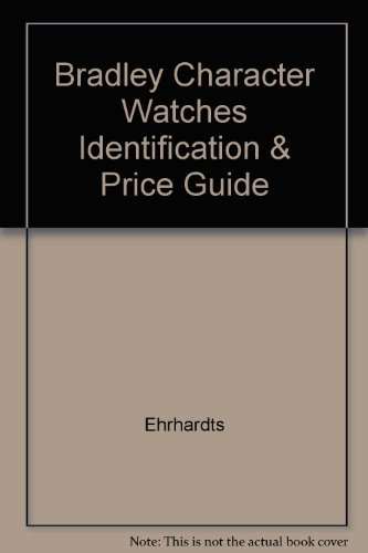 Bradley Character Watches Identification & Price Guide: Ehrhardts