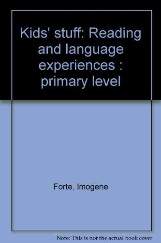 Kids' stuff: Reading and language experiences : primary level (0913916013) by Forte, Imogene