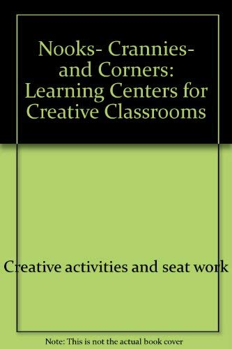 Nooks, crannies, and corners: Learning centers for creative classrooms (A kid's stuff book): ...