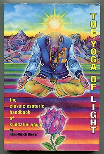 The Yoga of Light. Hatha Yoga Pradipika: The Classic Esoteric Handbook of Kundalini Yoga